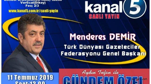 KANAL 5 TV'de Türk Dünyası Gazeteciler Federasyonu ile Türk Dünyası 4.Belgesel Film Festivali ve Yarışmasını degerlendirecegiz. Katkılarından Dolayı Kanal 5 Ekibine teşekkür ediyorum.