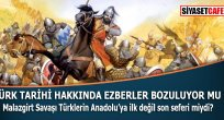 Malazgirt Savaşı Türklerin Anadolu'ya ilk seferi değil miydi?   Kaynak: Malazgirt Savaşı Türklerin Anadolu'ya ilk seferi değil miydi?