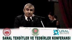 Sanal Tehditler ve Tedbirler Konferansı'nda Rafet Ulutürk'ün konuşması