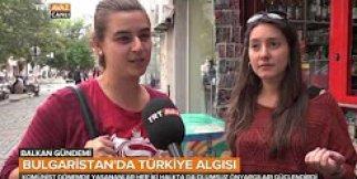 Bulgaristan'da Türkiye Nasıl Algılanıyor?